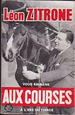 Léon Zitrone, en plus d eses prestation dans la presse pmu, a publié quelques ouvrages sur les courses.